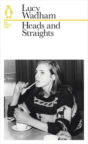 Heads and Straights - The Circle Line ebook by Lucy Wadham