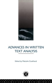 Advances in Written Text Analysis ebook by Coulthard, Malcolm