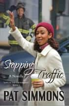 Stopping Traffic ebook by Pat Simmons