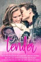 Love Me Tender ebook by Nicole Morgan, Jacquie Biggar, Colleen Myers,...