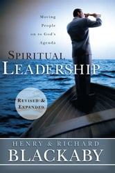 Spiritual Leadership - Moving People on to God's Adgenda ebook by Henry Blackaby,Richard Blackaby
