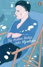 The Kraken Wakes eBook by John Wyndham