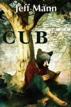 Cub ebook by Jeff Mann