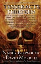 Tesseracts Thirteen (Chilling Tales From the Great White North) ebook by Nancy Kilpatrick, David Morrell