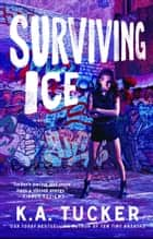 Surviving Ice - A Novel ebook by