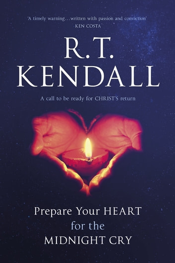 Prepare Your Heart for the Midnight Cry - A call to be ready for Christ's return ekitaplar by R. T. Kendall