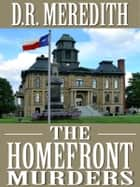 The Homefront Murders ebook by D.R. Meredith