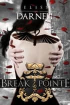 Break Pointe (Marked Ones Series): A New Adult Dystopian Dance Romance Novel ebook by Melissa Darnell