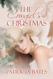 The Cowgirl's Christmas ebook by Patricia Bates