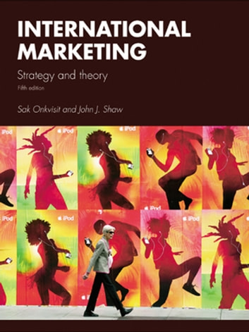 International Marketing - Strategy and Theory ebook by Sak Onkvisit,John Shaw