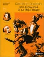 Contes et Légendes des Chevaliers de la Table Ronde ebook by Jacqueline Mirande, Odile Alliet