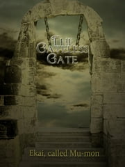 The Gateless Gate ebook by Nyogen Senzaki And,Paul Reps
