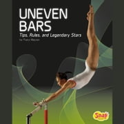 Uneven Bars - Tips, Rules, and Legendary Stars audiobook by Tracy Maurer