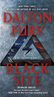 Black Site - A Delta Force Novel ebook by Dalton Fury