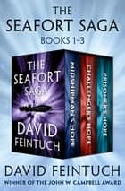 The Seafort Saga Books 1–3 - Midshipman's Hope, Challenger's Hope, and Prisoner's Hope ebook by David Feintuch