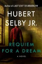 Requiem for a Dream ebook by Hubert Selby Jr.