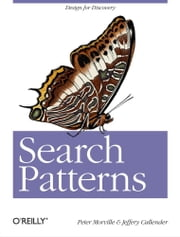 Search Patterns - Design for Discovery ebook by Peter Morville,Jeffery Callender