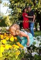Marrying for the Child ebook by Mildred Colvin