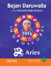 Your Complete Forecast 2016 Horoscope: Aries ebook by Bejan Daruwalla
