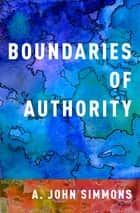 Boundaries of Authority ebook by A. John Simmons