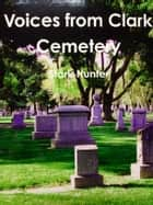 Voices from Clark Cemetery ebook by Stark Hunter