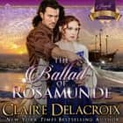 Ballad of Rosamunde, The audiobook by Claire Delacroix