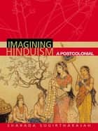Imagining Hinduism ebook by Sharada Sugirtharajah