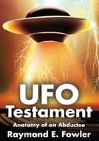 UFO Testament ebook by Raymond Fowler