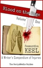 Blood on the Page Volume 1 - The ScriptMedic Guides, #2 ebook by Samantha Keel