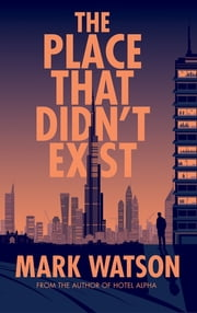 The Place That Didn't Exist ebook by Mark Watson