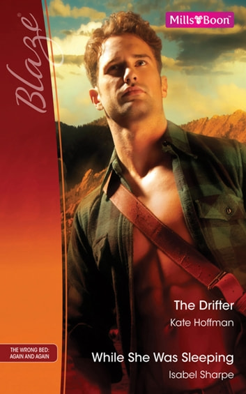 The Drifter/While She Was Sleeping... ebook by Isabel Sharpe,KATE HOFFMANN