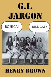 G.I. Jargon ebook by Henry Brown