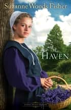 Haven, The (Stoney Ridge Seasons Book #2) ebook by Suzanne Woods Fisher