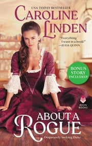 About a Rogue (Bonus Short Story Included) - Desperately Seeking Duke ebook by Caroline Linden