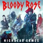Bloody Rose - The Band, Book Two audiobook by Nicholas Eames