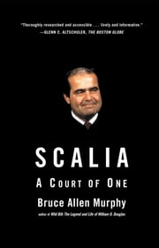 Scalia - A Court of One ebook by Bruce Allen Murphy
