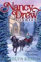 A Nancy Drew Christmas ebook by Carolyn Keene