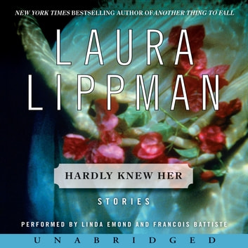 Hardly Knew Her audiobook by Laura Lippman