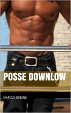 Posse Downlow ebook by Marcus Greene