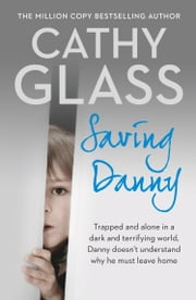 Saving Danny ebook by Cathy Glass