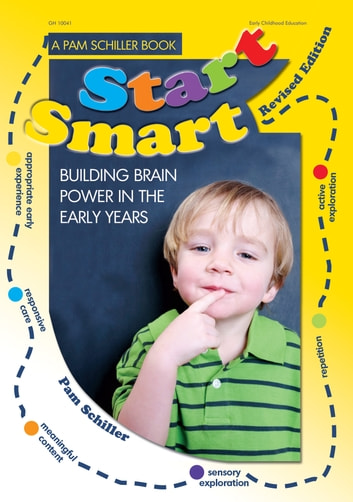 Start Smart! Rev. Ed. - Building Brain Power in the Early Years ebook by Pam Schiller, PhD