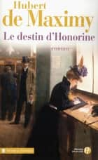 Le Destin d'Honorine ebook by Hubert de MAXIMY