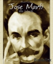 Jose Marti - His Words ebook by Daniel Coenn