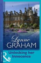 Unlocking her Innocence (Mills & Boon Modern) (Lynne Graham Collection) ebook by Lynne Graham