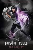 The Name of the Blade, Book One: The Night Itself ebook by Zoe Marriott, Andrew Archer