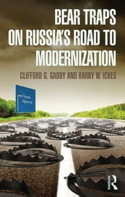 Bear Traps on Russia's Road to Modernization ebook by Clifford G. Gaddy,Barry Ickes