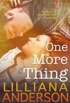 One More Thing ebook by Lilliana Anderson