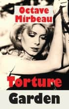 Torture Garden 電子書 by Octave Mirbeau, Michael Richardson