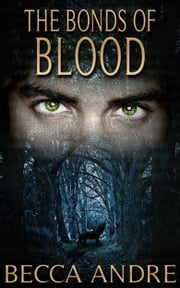 The Bonds of Blood (The Final Formula Series, Book 4.5) ebook by Becca Andre
