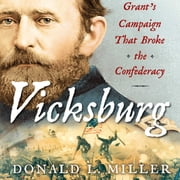 Vicksburg - Grant's Campaign That Broke the Confederacy audiobook by Donald L. Miller